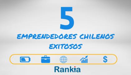 5 emprendedores chilenos exitosos foro