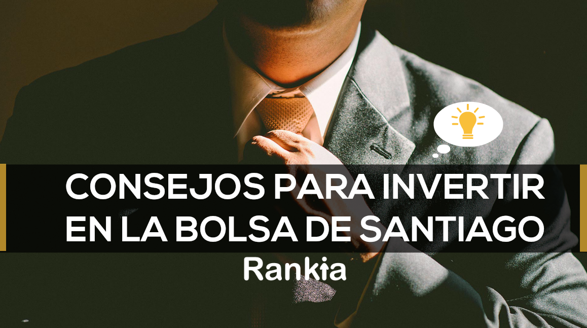 Consejos para invertir en la Bolsa de Santiago