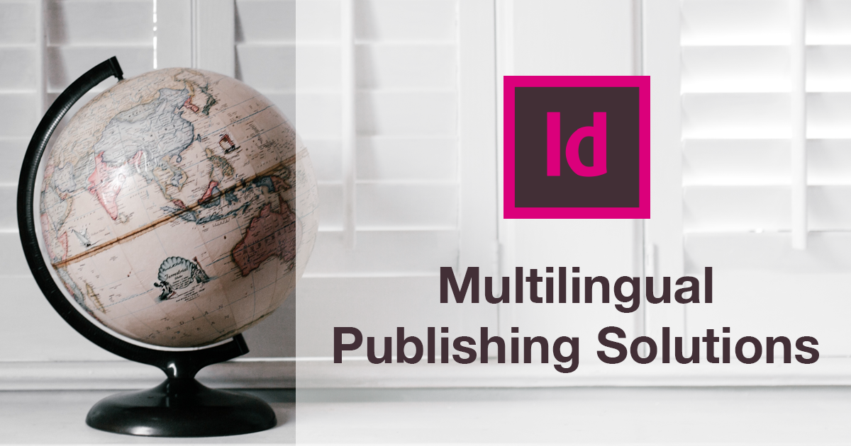 InDesign: Choosing a multilingual publishing solution