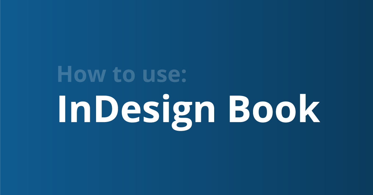 How to use the book feature in InDesign