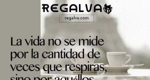 la_vida_no_se_mide_1_blog_regalva