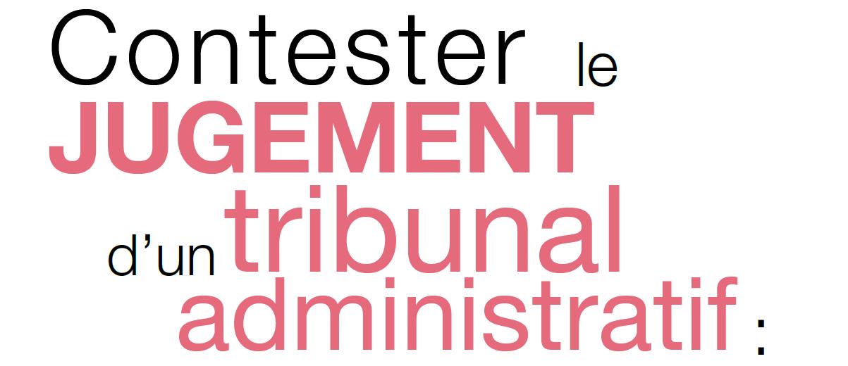 Contester le jugement d'un tribunal administratif