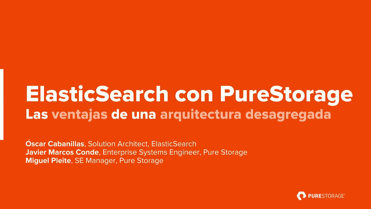 ElasticSearch con Pure Storage | Webinar on demand