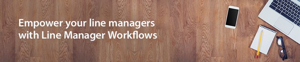 Empower your line managers with line manager workflows