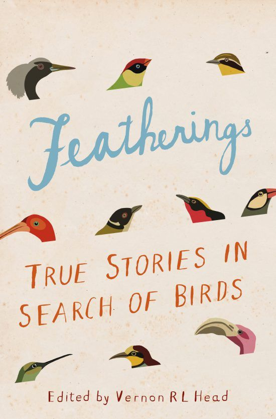 """Featherings - True Stories in the Search of Birds"", livro escrito por Vernon Head"