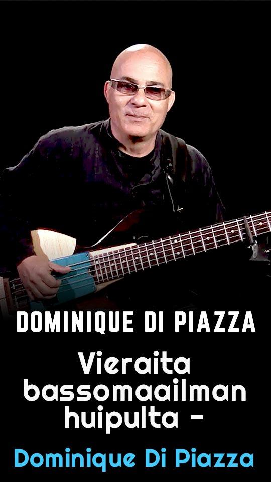 Vieraita bassomaailman huipulta - Dominique Di Piazza