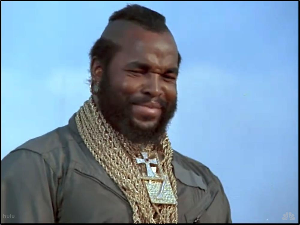 Figure 8.23 . . . jewelry (Mr. T on The A-Team) . . .