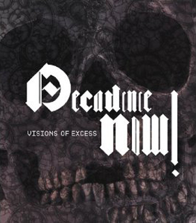 Decadence Now ! - Visions of Excess