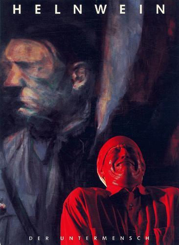 Helnwein - der Untermensch