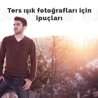 Daha iyi ters ışık fotoğrafları için ipuçları