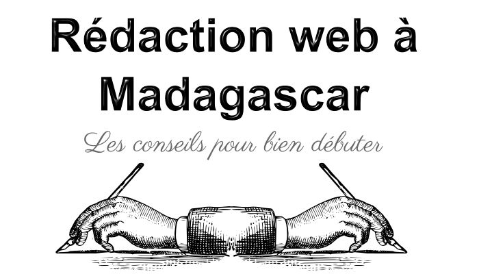 Vous voulez devenir rédacteur web ou rédactrice web à Madagascar ? Alors découvrez notre guide pour bien débuter dans la rédaction web ? Quels sont les plateformes pour trouver des clients avec Fiverr, Upwork ou Guru ? Quels sont les paiements que vous pouvez utiliser ? On vous explique tout.