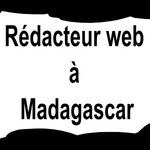 Rédaction web Madagascar