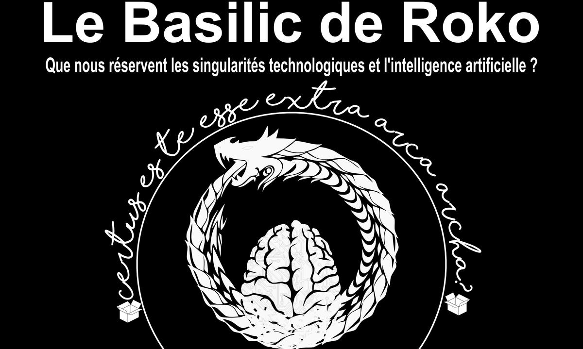 """Extraits du chapitre """"Le basilic de Roko"""", tiré de mon livre homonyme."""