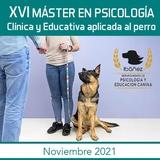 XVI MÁSTER en PSICOLOGÍA CLÍNICA Y EDUCATIVA aplicada al perro
