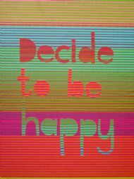 Decide to be happy