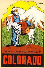 Colorado Thar's Gold in Them Thar Hills