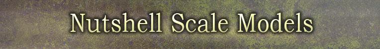 Nutshell Scale Models.