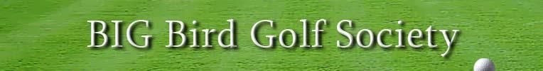 BIG Bird Golf Society