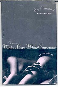 How to make love while conscious