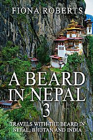 A Beard In Nepal 3. Travels with the Beard in Nepal, Bhutan and India