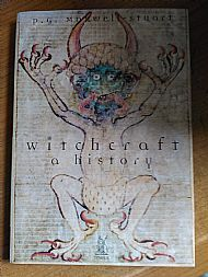 P.G. Mazwell-Stuart - Witchcraft a History