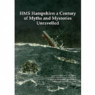 HMS Hampshire: a Century of Myths and Mysteries Unravelled