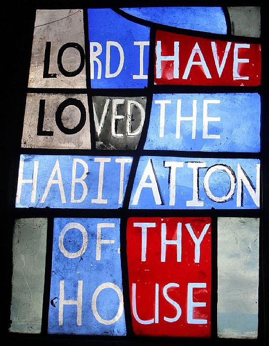 stained glass window, reading 'lord i have loved the habitation of thy house'