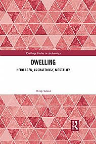 Philip Tonner, Dwelling: Heidegger, Archaeology, Mortality