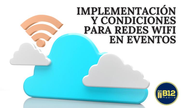 Implementación y condiciones Wifi para eventos