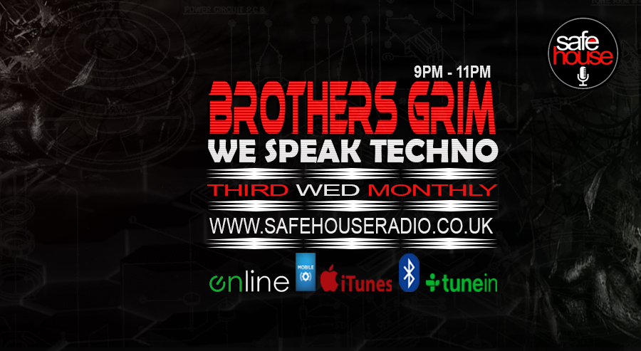 Brothers Grim We Speak Techno www.safehouseradio.co.uk