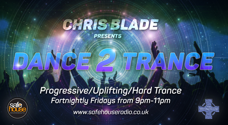 Chris Blade Dance to Trance LIVE on Safehouse Radio