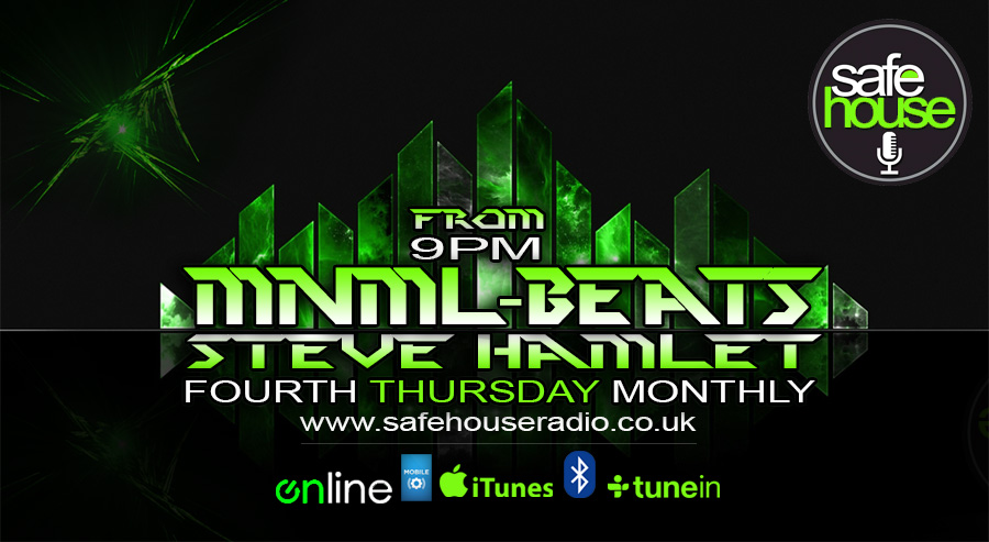 Steven Hamlet MNML-BEATS on www,safehouseradio.co.uk