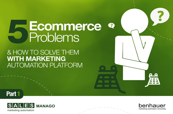 5 Ecommerce problems and how to solve them using Marketing Automation Platform Part 1