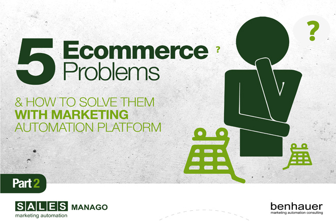 5 Ecommerce problems and how to solve them using Marketing Automation Platform Part 2