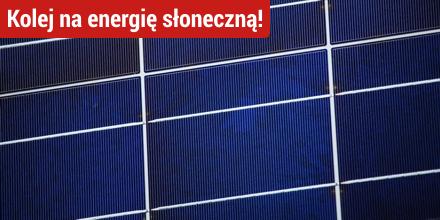 Kolej na energię słoneczną!