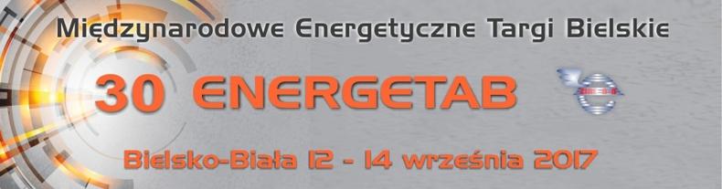 Zapraszamy na 30. Międzynarodowe Energetyczne Targi Bielskie ENERGETAB 2017