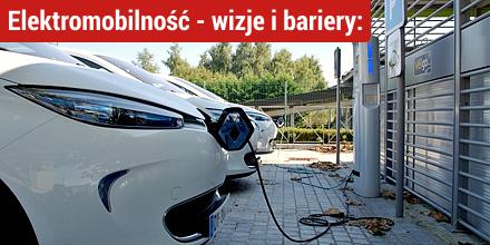 Elektromobilność - wizje i bariery: