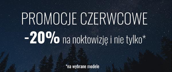 Promocje czerwcowe! 20% rabatu na noktowizjÄ™ i nie tylko (na wybrane modele).
