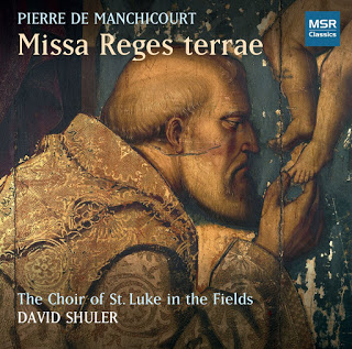 With a world premiere of Pierre de Manchicourt's Missa Reges terrae, the Choir of St. Luke in the Fields captivates the ear at every moment on their new recording for MSR Classics