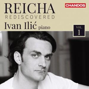 CD, compte-rendu critique. Reicha Rediscovered : Ivan ILIC, piano (1 cd Chandon, mars 2017)