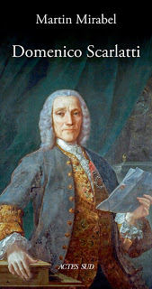 Livre : Domenico Scarlatti par Martin Mirabel chez Actes Sud