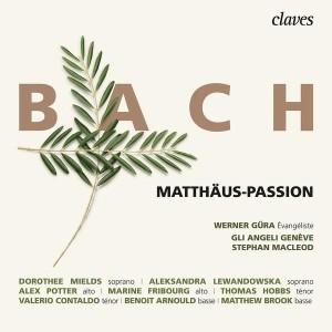 CD, critique. JS BACH : Passion selon Saint-Matthieu (Gli Angeli, McLeod – 1 cd CLAVES, avril 2019)