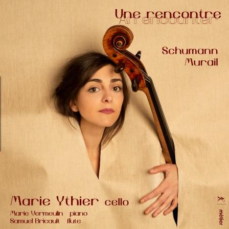 Rencontre à trois (Tristan Murail, Robert Schumann, Marie Ythier)