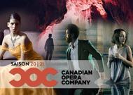 Français - 2020-21 à la Canadian Opera Company : dernière saison d'Alexander Neef à Toronto