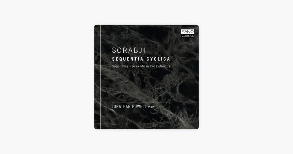 Jonathan Powell plays Sorabji (CD review)