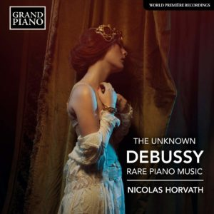 Podcast: Nicolas Horvath – The Unknown Debussy