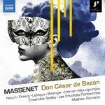 Don César de Bazan de Jules Massenet, une première de grande noblesse