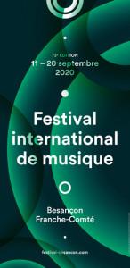 """Festival Besançon Franche-Comté, 11 – 20 sept 2020 : 73è édition, """"limitée"""" mais généreuse"""