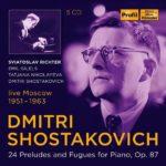 Préludes et Fugues de Chostakovitch  par Richter, Gilels, Nikolayeva et le compositeur