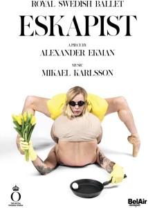 DVD, danse, critique. A EKMAN : ESKAPIST (1 dvd BelAir classiques, avril 2019)